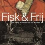 Fisk & Frij – Van Jopie Huisman tot Jan Mankes expositie in het Jopie Huisman Museum