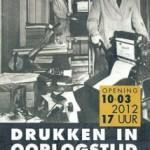 Expositie: Drukken in oorlogstijd – Grafisch museum Groningen
