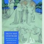 Met 'Wereld in woorden' heeft Frits van Oostrom de literatuur uit de Middeleeuwen in kaart gebracht
