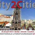 City2Cities – Internationale Literatuurdagen Utrecht – 20 t/m 28 april 2013